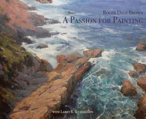 Roger Dale Brown, A Passion For Painting – Thursday, April 7, 6:30-8:30 Pm.  Book Release & Signing